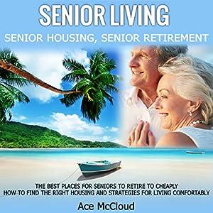 Senior Living: Senior Housing: Senior Retirement Audiobook