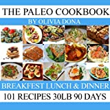 Paleo recipes books -101 most delicious & Effective paleo diet recipes for people who love to eat and lose weight-paleo slow cooker books (Paleo books for beginners)