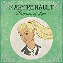 Purposes of Love Audiobook by Mary Renault Narrated by Kate Rawson