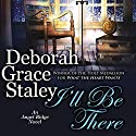 I'll Be There: Angel Ridge, Book 4 Audiobook by Deborah Grace Staley Narrated by Erin Novotny