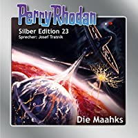 Die Maahks (Perry Rhodan Silber Edition 23) Hörbuch