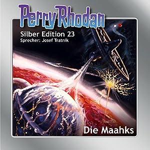 Die Maahks (Perry Rhodan Silber Edition 23) Audiobook
