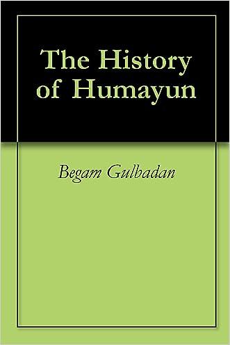 The History of Humayun written by Begam Gulbadan