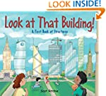 Look at That Building!: A First Book...
