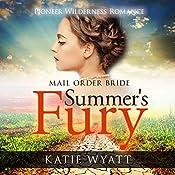 Summer's Fury: Mail Order Bride: Pioneer Wilderness Romance, Book 1 | Katie Wyatt