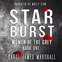Starburst: The Women of The Grey, Book 1 Audiobook by Carol James Marshall Narrated by Molly King