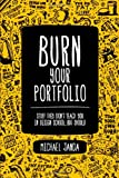 Burn Your Portfolio: Stuff they dont teach you in design school, but should
