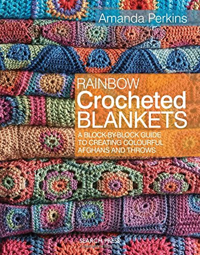 rainbow-crocheted-blankets-a-block-by-block-guide-to-creating-colourful-afghans-and-throws