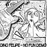 echange, troc Dino Felipe - No Fun Demo