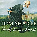 Grantchester Grind Audiobook by Tom Sharpe Narrated by Jonathan Cecil