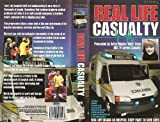 Real Life Casualty [VHS]