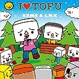 I ♥ TOFU-KAME & L.N.K