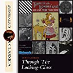 Through the Looking-Glass and What Alice Found There | Lewis Carrol