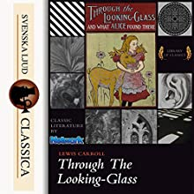 Through the Looking-Glass and What Alice Found There Audiobook by Lewis Carrol Narrated by Kara Shallenberg