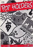 Pot Holders Book No. 222 by J. & P. Coats…