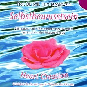 Selbstbewusstsein. Heart Creation Hörbuch
