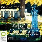 The Rock Orchard: A Novel | Paula Wall
