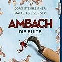Ambach: Die Suite (Ambach 5) Hörbuch von Jörg Steinleitner, Matthias Edlinger Gesprochen von: Alexander Duda