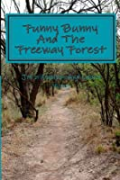 Funny Bunny and the Freeway Forest