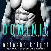 Dominic: A Dark Mafia Romance: Benedetti Brothers, Book 2 | Natasha Knight