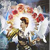 Do You Want The Truth Or Something Beautiful?by Paloma Faith