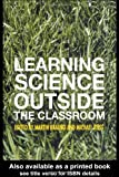 img - for Learning Science Outside the Classroom book / textbook / text book