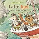 Latte Igel reist zu den Lofoten Hörbuch von Sebastian Lybeck Gesprochen von: Robert Missler