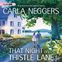 That Night on Thistle Lane (       UNABRIDGED) by Carla Neggers Narrated by Susan Boyce