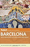 Fodor's Barcelona: With Highlights of Catalonia & Bilbao (Full-color Travel Guide) (0307929175) by Fodor's