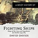 A Brief History of Fighting Ships: Brief Histories Audiobook by David Davies Narrated by Cameron Stewart