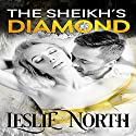 The Sheikh's Diamond: Sheikh's Wedding Bet Series, Book 1 Audiobook by Leslie North Narrated by Rose DeMarco