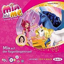 Mia auf der Regenbogeninsel (Mia and me 24) Hörbuch von Mohn Isabella Gesprochen von: Friedel Morgenstern