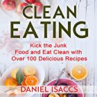 Clean Eating: Tips to Maintaining Your Clean Eating Hörbuch von Daniel Isaccs Gesprochen von: Evan Schmitt