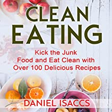 Clean Eating: Tips to Maintaining Your Clean Eating Audiobook by Daniel Isaccs Narrated by Evan Schmitt