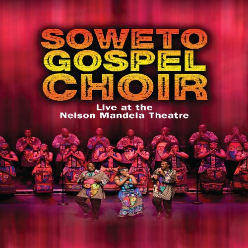 Soweto Gospel Choir Blessed Soweto Gospel Choir Live at