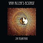 Van Allen's Ecstasy   Jim Tushinski