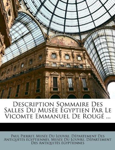Description Sommaire Des Salles Du Musée Égyptien Par Le Vicomte Emmanuel De Rougé ...