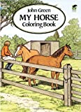 My Horse Coloring Book (Dover Nature Coloring Book) (0486280640) by Green, John