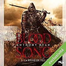 La Reine de feu (Blood Song 3)   Livre audio Auteur(s) : Anthony Ryan Narrateur(s) : Nicolas Planchais