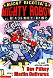 Ricky Ricotta's Mighty Robot Vs. the Mecha-monkeys from Mars: The Fourth Robot Adventure Novel