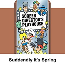 Screen Director's Playhouse: Suddenly It's Spring  by Milton Geiger Narrated by Jimmy Wallington