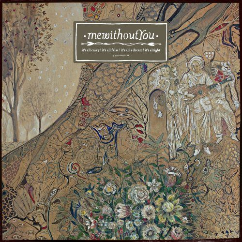 mewithoutYou: It's All Crazy! It's All False! It's All a Dream! It's Alright!
