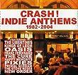 Crash! - Indie Anthems 1982 - 2004