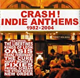 Various Artists Crash! - Indie Anthems 1982 - 2004