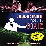 Jackie Goes to Dixie   Michael B. Druxman
