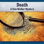 Death: A Tom Walker Mystery, Book 5 | Deaver Brown