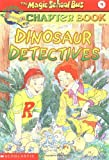 Dinosaur Detectives (The Magic School Bus Science Chapter Book #9) (0439204232) by Stamper, Judith Bauer