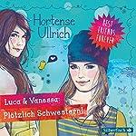 Luca & Vanessa: Plötzlich Schwestern! (Best Friends Forever 2) | Hortense Ullrich