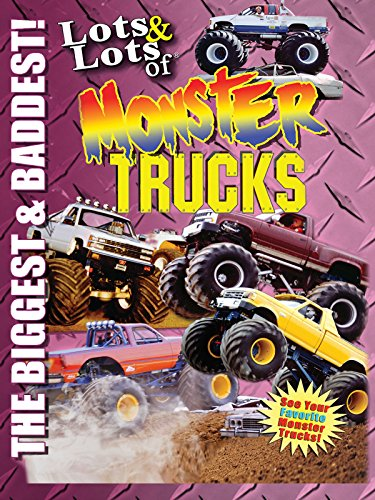 Lots and Lots of Monster Trucks - The Biggest and Baddest!