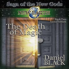 The Death of Magic: Saga of the New Gods, Book 2 (       UNABRIDGED) by Daniel Black Narrated by Adam Chase, Marci Fine